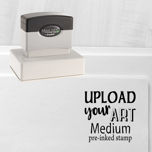 Upload Your Art Medium Pre-Inked Stamp