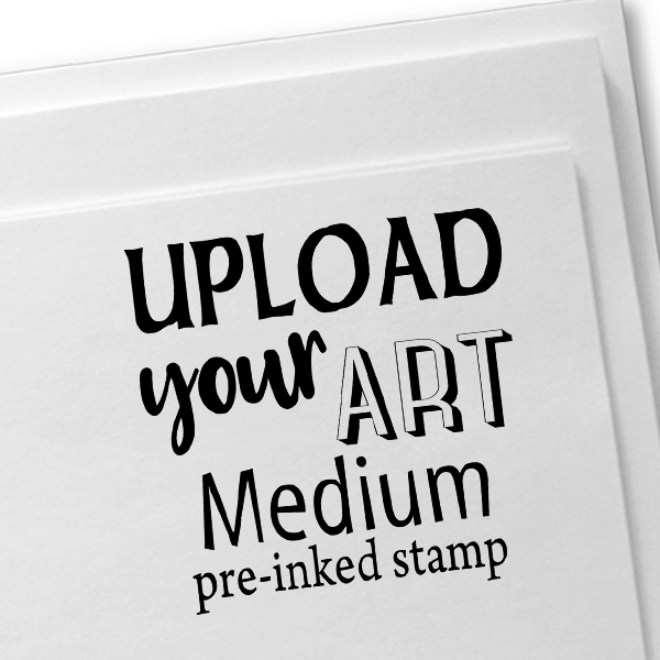 Upload Your Art Medium Pre-Inked Stamp Imprint Example
