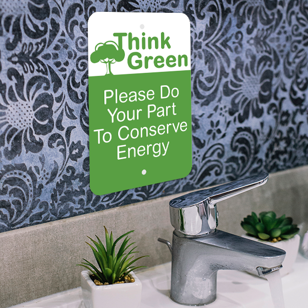 Mounted Vertical Think Green Conserve Energy Sign
