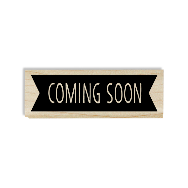Coming Soon Banner Craft Stamp Body and Design