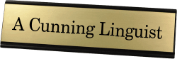 A Cunning Linguist Funny Name Plate