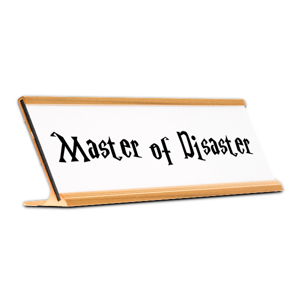 Master of Disaster Funny Desk Plate