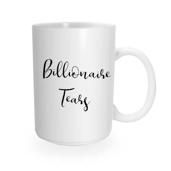 Billionaire Tears Coffee Mug