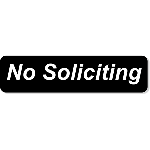 """No Soliciting Engraved Sign 