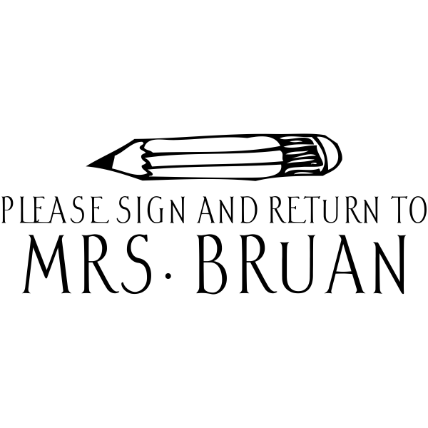 Sign And Return - Pencil Rubber Teacher Stamp