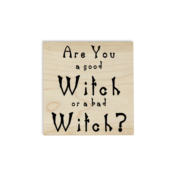 Are You a Good Witch or a bad Witch? Craft Stamp Body and Design
