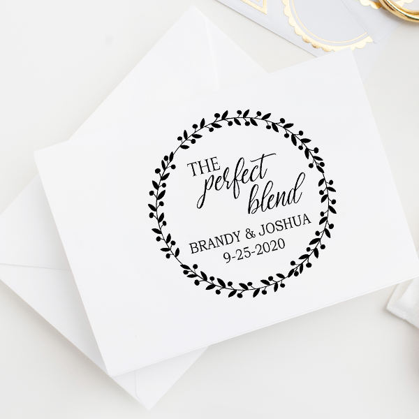 The Perfect Blend Wedding Date Stamp Imprint Example