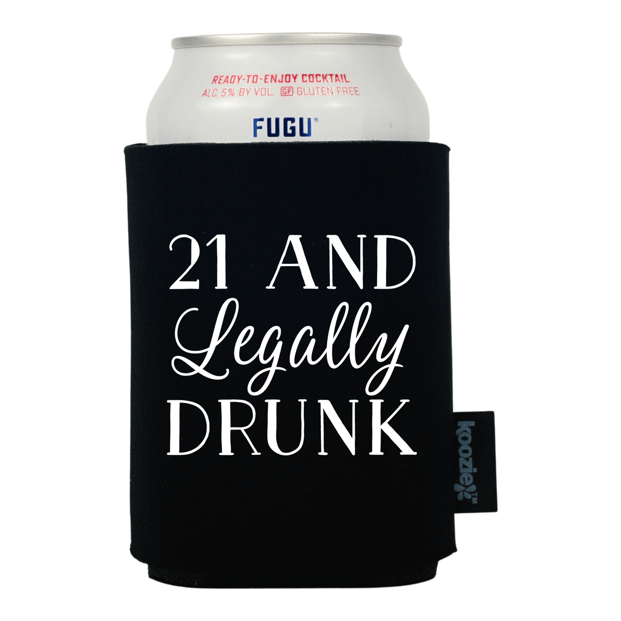 21 and Legally Drunk Koozie®