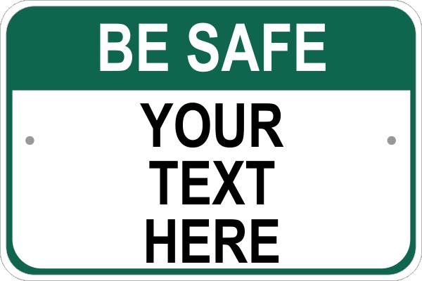 Be Safe Sign