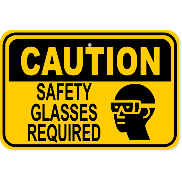"""Caution Safety Glasses Required Aluminum Sign   12"""" x 18"""""""
