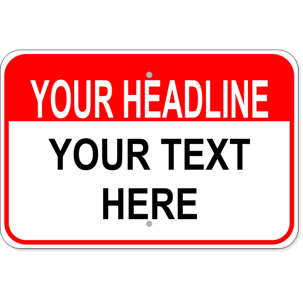 "Custom Text Headline Wide Aluminum Sign   12"" x 18"""