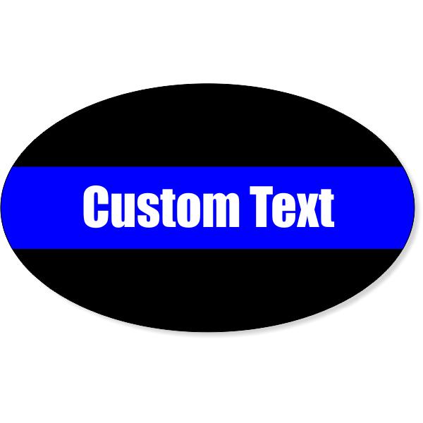 """Custom Text Thin Blue Line Oval Bumper Sticker   3"""" x 5"""""""