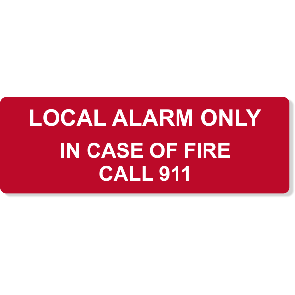 """Local Alarm Only In Case of Fire Engraved Plastic Sign 