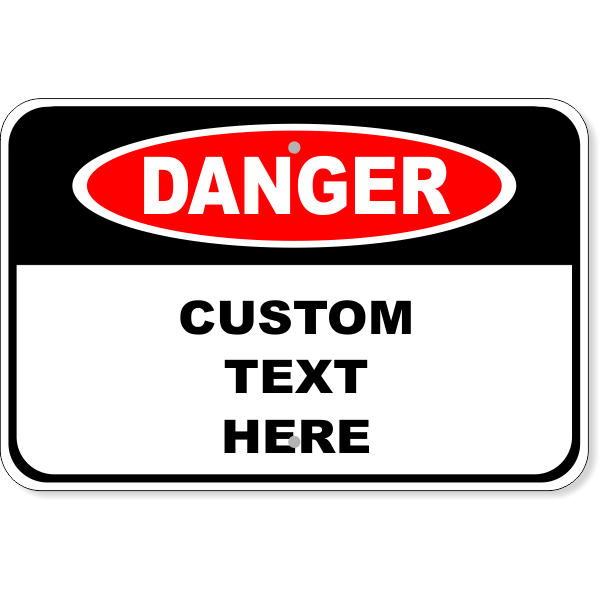 "Custom Danger Aluminum Sign | 12"" x 18"""