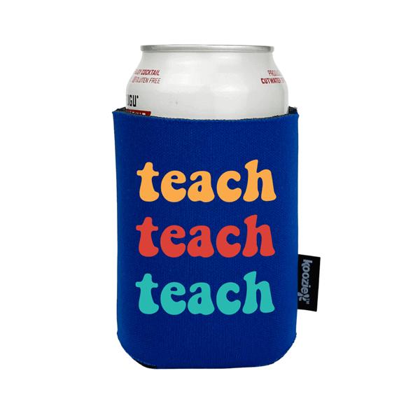 Koozie® Teach Teach Teach Full Color Drink Cooler