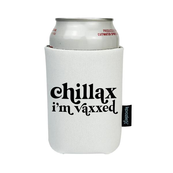 Koozie® Chillax I'm Vaxxed Drink Cooler