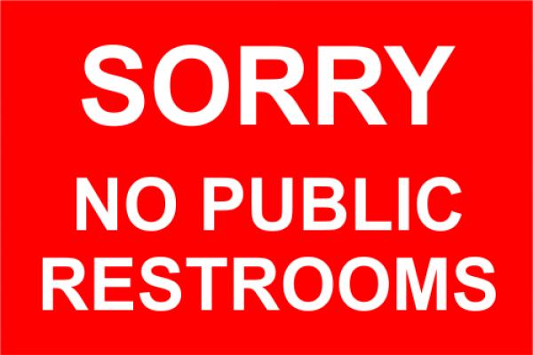 Sorry No Public Restrooms Sign