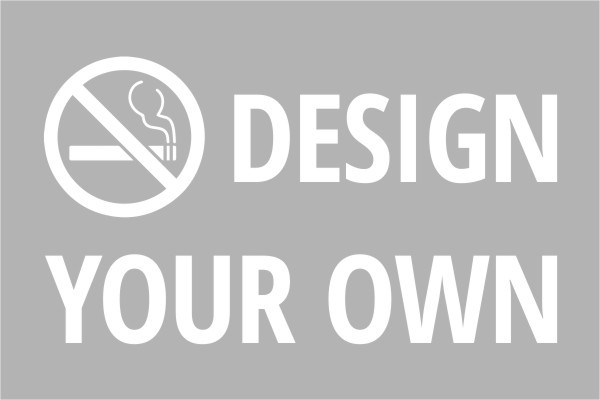 Design Your Own Custom Plastic No Smoking Sign