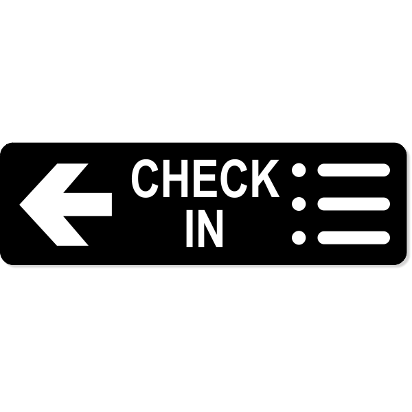 """Check-In Left Sign   3"""" x 10"""""""