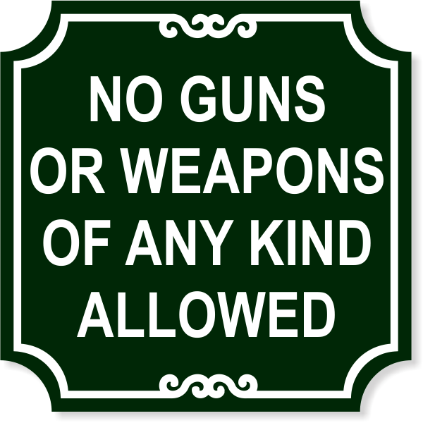 """No Weapons Sign 