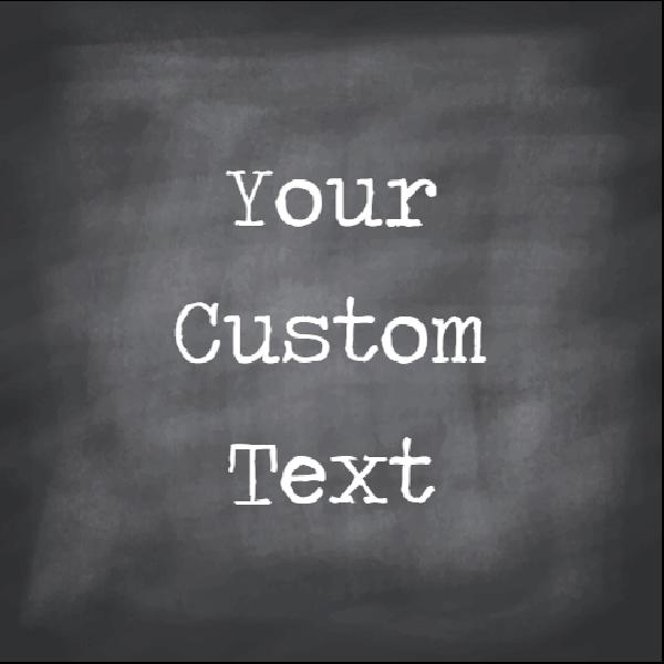 Chalkboard Print Custom Sign