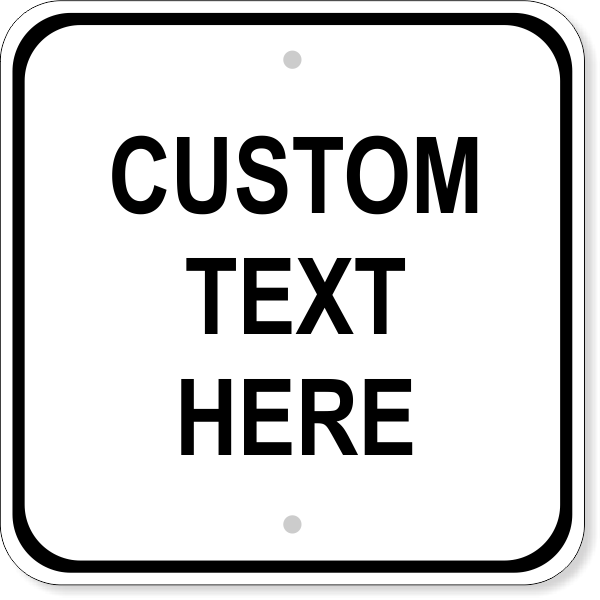 "Custom Text Square Sign   12"" x 12"""