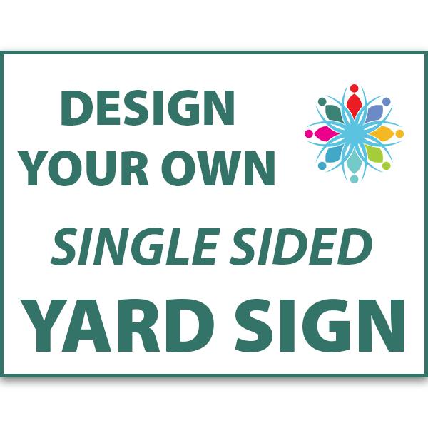 "18"" x 24"" Custom Yard Sign"