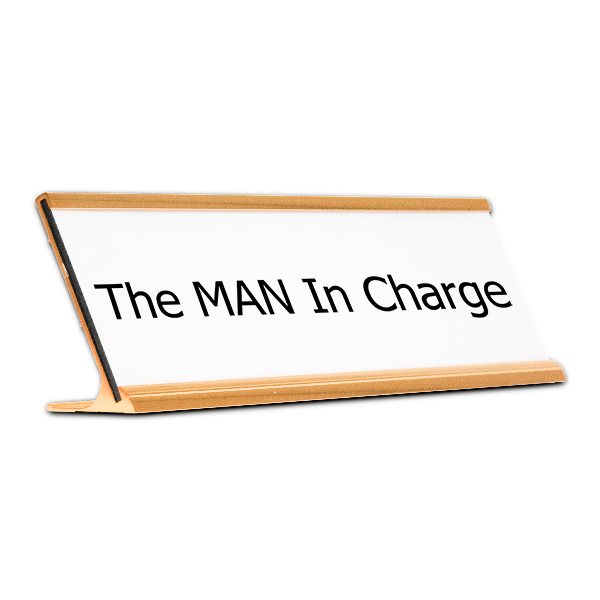 The MAN In Charge Desk Plate