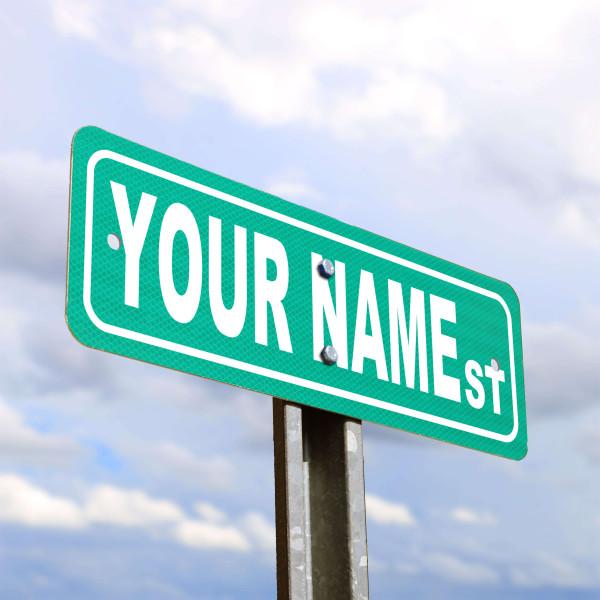 Your Name Custom Green Aluminum Street Sign