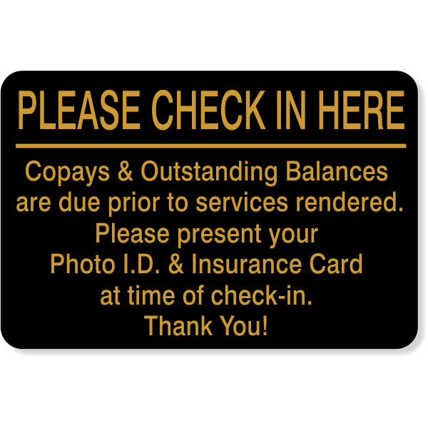 """Please Check In Here Copay Sign   4"""" x 6"""""""