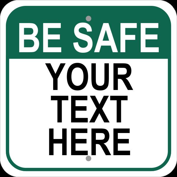 Be Safe Square Custom Sign
