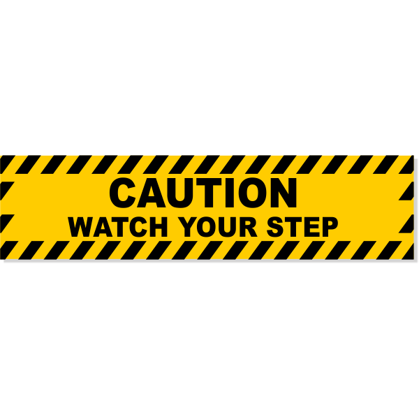 """Caution Watch Your Step Decal 