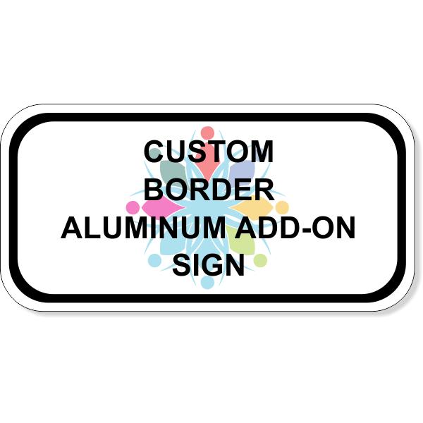 "Custom Border Aluminum Add-On Sign | 6"" x 12"""