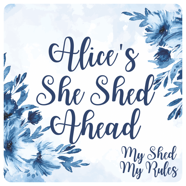 """Custom She Shed Ahead Blue Floral Sign   12"""" x 12"""""""
