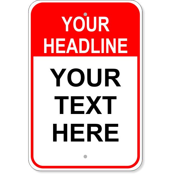 "Custom Text Headline Tall Aluminum Sign | 18"" x 12"""