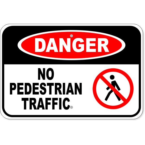 "Danger No Pedestrian Traffic Icon Aluminum Sign   12"" x 18"""