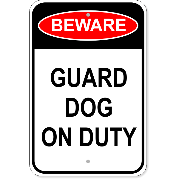 "Guard Dog On Duty Aluminum Sign | 18"" x 12"""