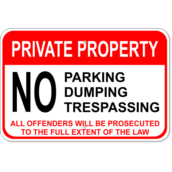 "No Parking / Dumping / Trespassing Aluminum Sign   12"" x 18"""