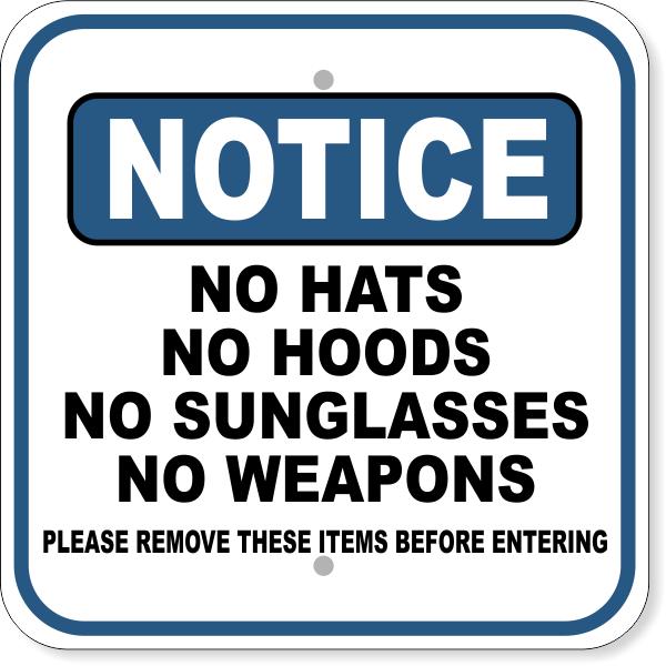 """Notice No Hats No Hoods Aluminum Sign   12"""" x 12"""""""