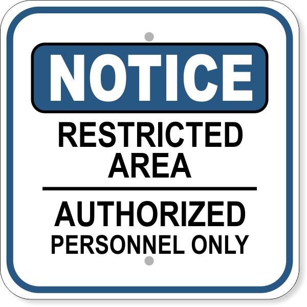 "Notice Restricted Area Authorized Aluminum Sign   12"" x 12"""