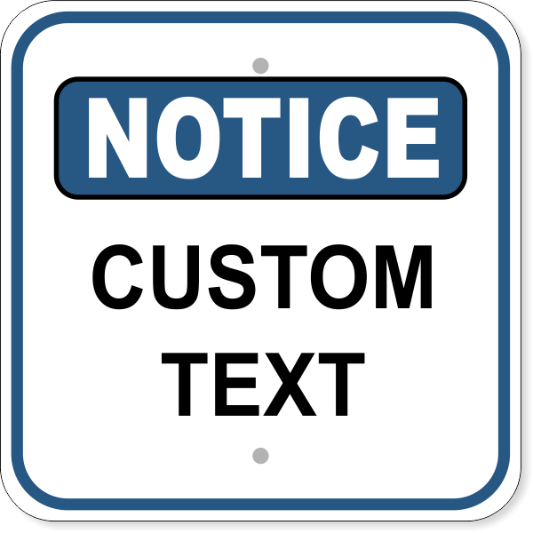 Custom Aluminum Notice Sign