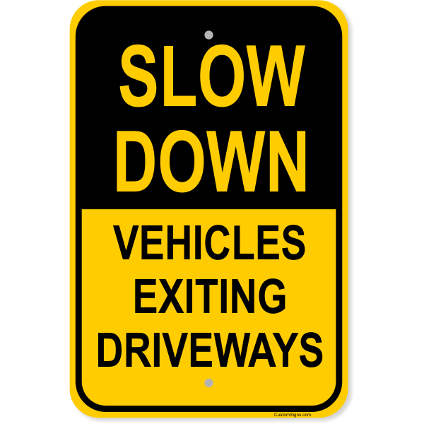 "Slow Down Vehicles Exiting Driveways Aluminum Sign   18"" x 12"""