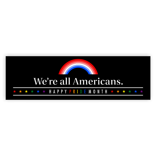 We're All Americans Pride Bumper Sticker