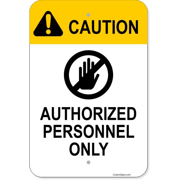 """Vertical Caution Authorized Personnel Aluminum Sign   18"""" x 12"""""""