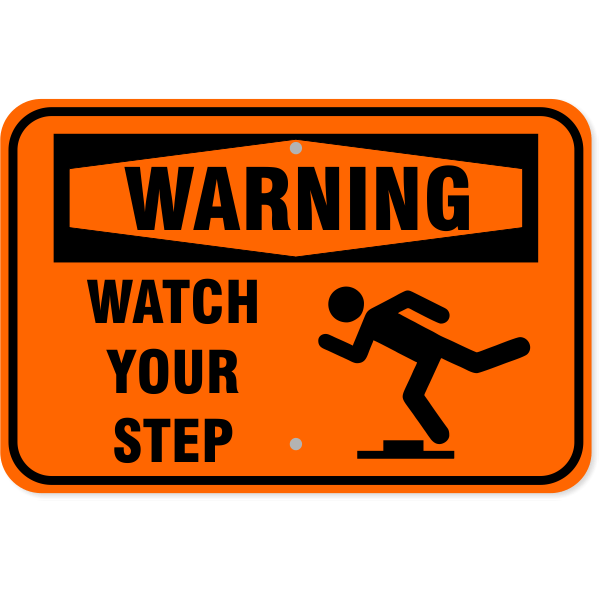"""Warning Watch Your Step Icon Aluminum Sign   12"""" x 18"""""""