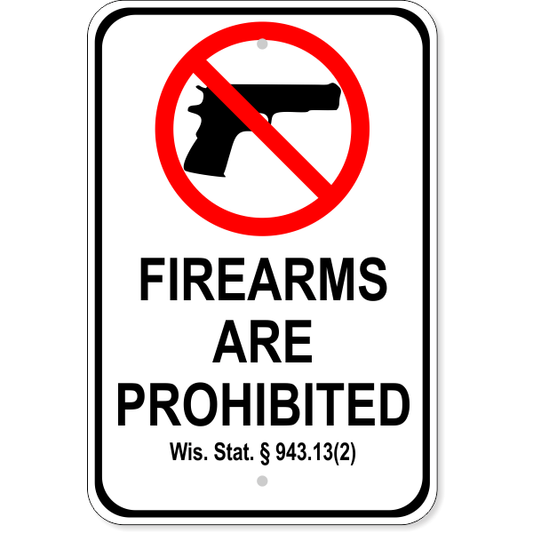 "Wisconsin 943.13(2) Firearm Aluminum Sign   18"" x 12"""