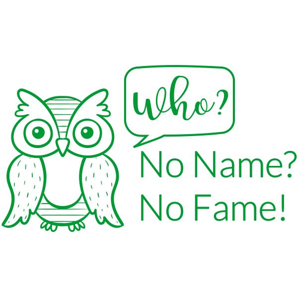 No Name No Fame Owl Teacher Stamp