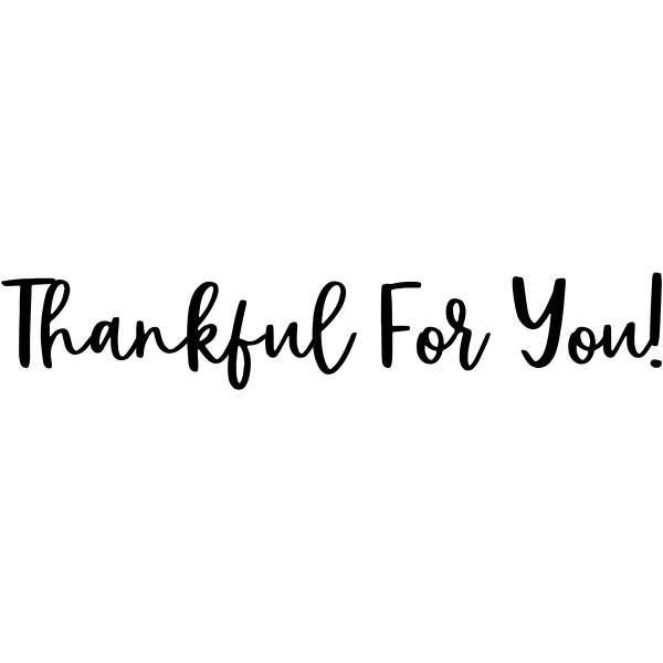 Thankful for You Craft Stamp