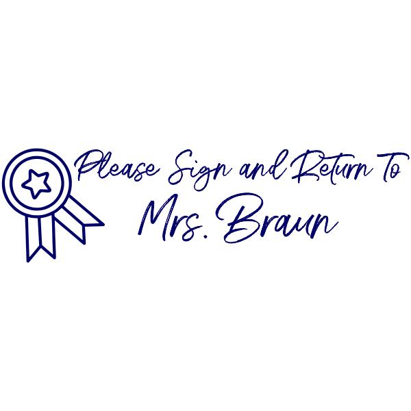 Sign And Return - Award Ribbon Rubber Teacher Stamp