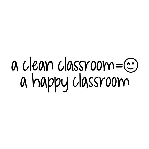 Clean Classroom = Happy Classroom Teacher Stamp
